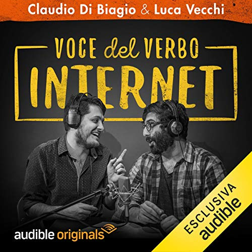Voce del verbo Internet: Stagione completa                   By:                                                                                                                                 Claudio di Biagio,                                                                                        Luca Vecchi                               Narrated by:                                                                                                                                 Luca Vecchi,                                                                                        Claudio Di Biagio                      Length: 5 hrs and 8 mins     Not rated yet     Overall 0.0