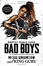Pretty Girls Love Bad Boys: The Prisoner's Guide to Getting Girls
