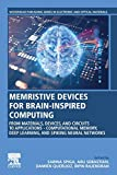 Memristive Devices for Brain-Inspired Computing: From Materials, Devices, and Circuits to Applications - Computational Memory, Deep Learning, and ... Series in Electronic and Optical Materials)