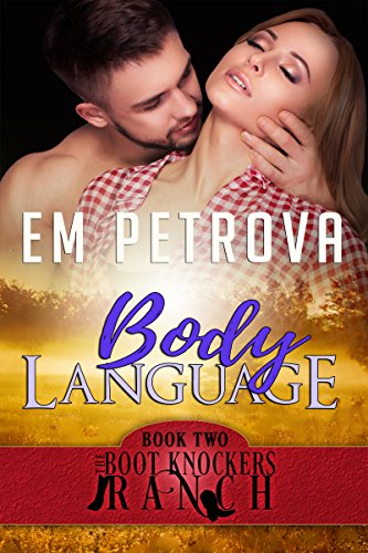 Body Language (The Boot Knockers Ranch Book 2)