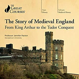 The Story of Medieval England: From King Arthur to the Tudor Conquest                   De :                                                                                                                                 Jennifer Paxton,                                                                                        The Great Courses                               Lu par :                                                                                                                                 Jennifer Paxton                      Durée : 19 h et 7 min     2 notations     Global 5,0