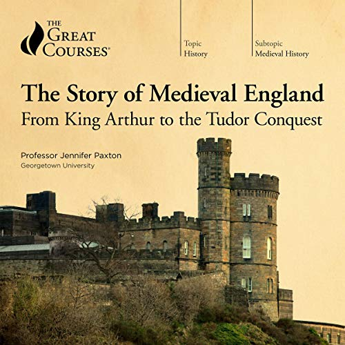 The Story of Medieval England: From King Arthur to the Tudor Conquest                   Written by:                                                                                                                                 Jennifer Paxton,                                                                                        The Great Courses                               Narrated by:                                                                                                                                 Jennifer Paxton                      Length: 19 hrs and 7 mins     17 ratings     Overall 4.5