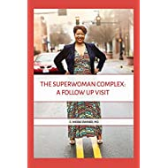 The Superwoman Complex: A Follow- Up Visit
