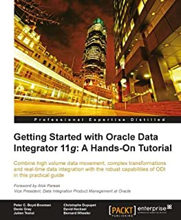 Getting Started with Oracle Data Integrator 11g: A Hands-On Tutorial (English Edition)