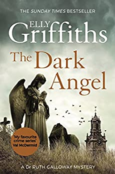 The Dark Angel (The Dr Ruth Galloway Mysteries Book 10) (English Edition) par [Elly Griffiths]