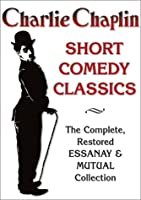 Charlie Chaplin Short Comedy Classics - The Complete Restored Essanay & Mutual Collection