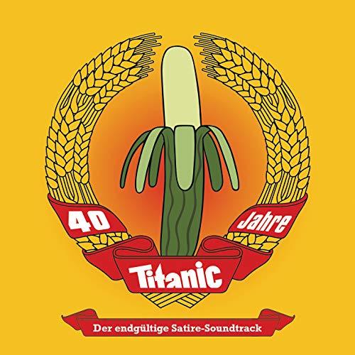 40 Jahre Titanic Magazin: Der endgültige Satire-Soundtrack