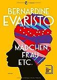 Mädchen, Frau etc.: Roman von Bernardine Evaristo