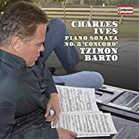 チャールズ・アイヴズ:ピアノ・ソナタ 第2番「マサチューセッツ州コンコード 1840-60年」