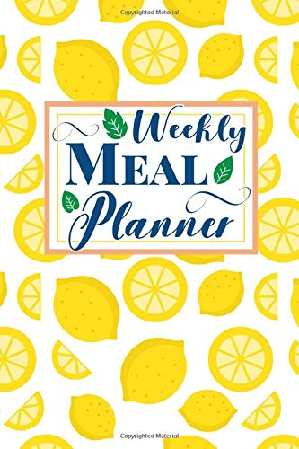 Meal Planner: Weekly Meal Planner and Organizer: 52 Week Food Log, Calendar, Diary, Journal, Planner: Meal Prep and Planning Grocery List, 6x9