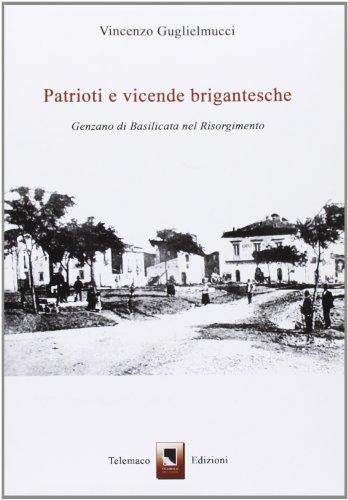 Patrioti e vicende brigantesche. Genzano di Basilicata nel Risorgimento
