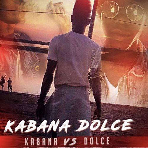 Kabana vs Dolce [Explicit]