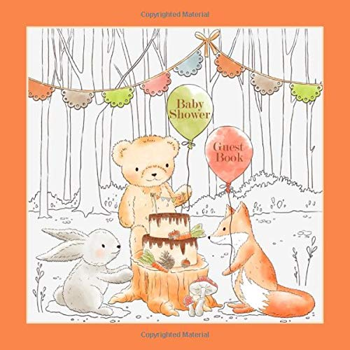 Baby Shower Guest Book: a beautiful keepsake notebook for guests to write messages for baby as you celebrate their impending birth with loved ones. ... woodland animal theme for boys and girls.