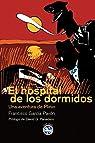 Hospital De Los Dormidos,El: Una aventura de Plinio par García Pavón