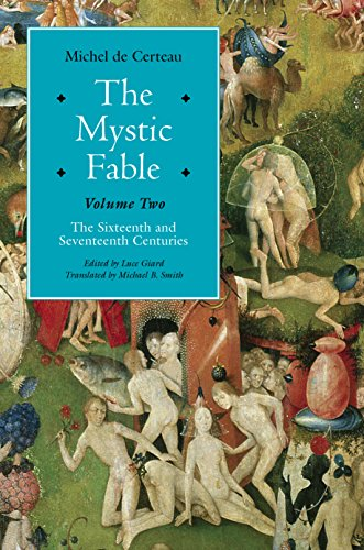 The Mystic Fable, Volume Two: The Sixteenth And Seventeenth Centuries (Religion and Postmodernism) (English Edition)