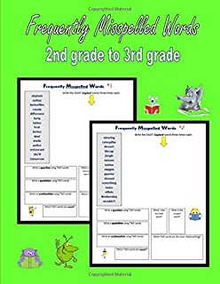 Frequently Misspelled Words (2nd grade to 3rd grade): 300 Confusing Spelling Words (Spelling for Homeschoolers)