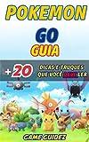Guia Pokémon GO + 20 dicas e truques que você deve ler (Portuguese Edition)