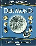 Der Mond. Wissen und Weisheit