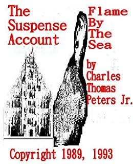 The Suspense Account & Flame By The Sea by [Charles Thomas Peters Jr.]