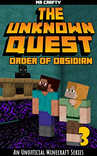 Minecraft Book: The Unknown Quest 3: Order of Obsidian: An Unofficial Minecraft Novel