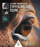 Guide pratique d'ophtalmologie équine
