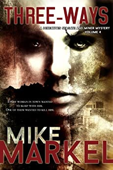 Three-Ways: A Detectives Seagate and Miner Mystery by [Mike Markel]