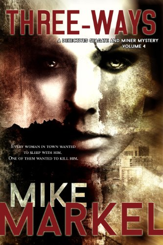 Book: Three-Ways - A Detectives Seagate and Miner Mystery by Mike Markel