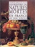 Peintres des natures mortes en France au XIXe siècle
