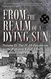 From the Realm of a Dying Sun. Volume 2: Volume II: the Iv. Ss-Panzerkorps in the Budapest Relief Efforts, December 1944-February 1945