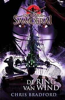 De ring van wind (De jonge Samoerai Book 6) van [Chris Bradford, Marce Noordenbos]