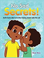 No Sad Secrets! Justin learns what to do when keeping secrets make him sad