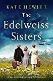 The Edelweiss Sisters: An epic, heartbreaking...