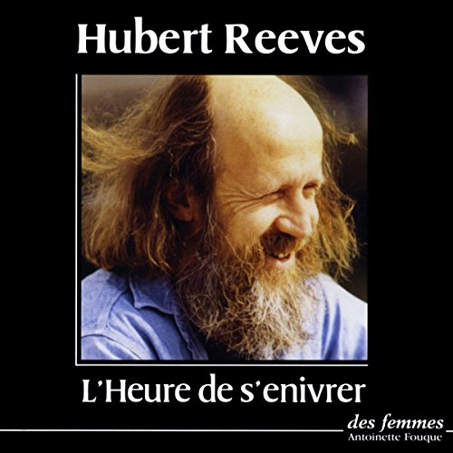 L'heure de s'enivrer                   By:                                                                                                                                 Hubert Reeves                               Narrated by:                                                                                                                                 Hubert Reeves                      Length: 2 hrs and 31 mins     Not rated yet     Overall 0.0