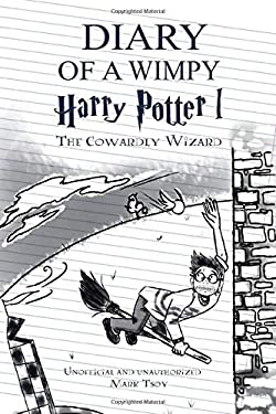 Diary of a Wimpy Harry Potter: The Cowardly Wizard: Hillarious Story Of a Wimppy Harry Potter (Perfect For Kids Ages 9-12)