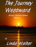 The Journey Westward (Strong Choctaw Women Book 4)