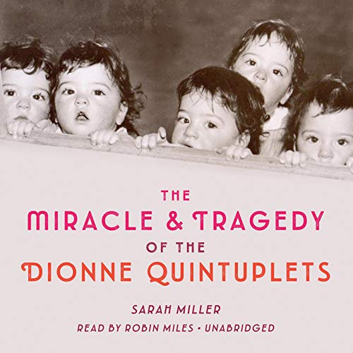 Couverture de The Miracle & Tragedy of the Dionne Quintuplets