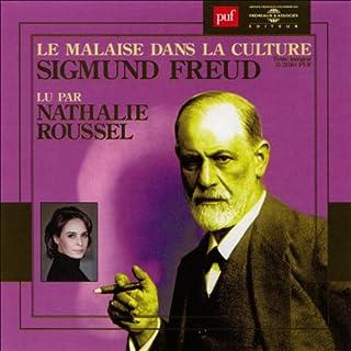 Le malaise dans la culture                   De :                                                                                                                                 Sigmund Freud                               Lu par :                                                                                                                                 Nathalie Roussel                      Durée : 3 h et 10 min     12 notations     Global 4,3