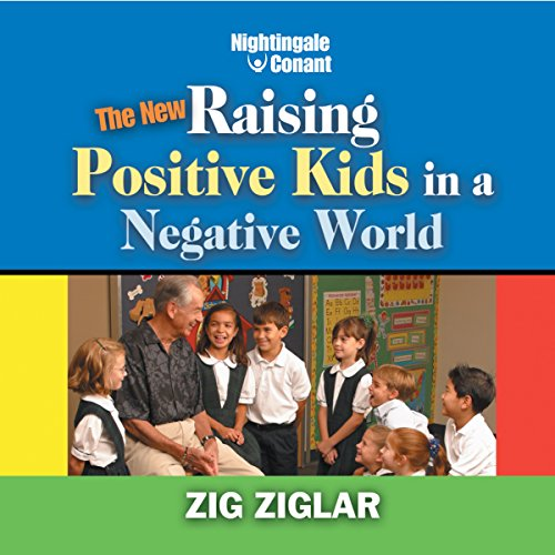 The New Raising Positive Kids in a Negative World cover art
