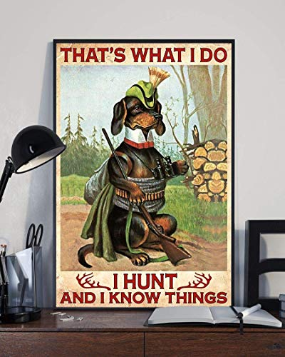 Cartel de metal con texto en inglés 'That´S What I Do I Hunt And I Know Things, diseño de perro salchicha vintage de 20,3 x 30,4 cm