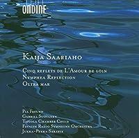 サーリアホ:「はるかな愛」による5つの黙想/睡蓮の黙想/海をこえて
