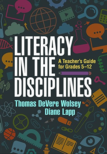 Literacy in the Disciplines: A Teacher's Guide for Grades 5-12