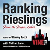 Ranking Rieslings from the Finger Lakes: Vine Talk, Episode 102