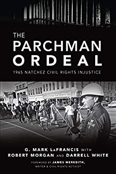 The Parchman Ordeal  1965 Natchez Civil Rights Injustice  True Crime