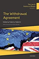 The Law & Politics of Brexit: The Withdrawal Agreement