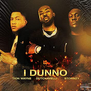 I Dunno (feat. Dutchavelli & Stormzy)