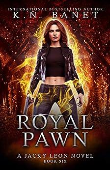 Royal Pawn (Jacky Leon Book 6) by [K.N. Banet]