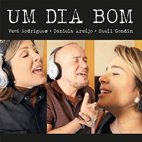 Vavá Rodrigues, Sueli Gondin & Daniela Araújo