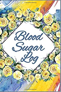 Blood Sugar Log Book: Blood Glucose Log Book - Improve Your Diabetes Lifestyle, Glycemic Index, Diabetic Readings Before A...