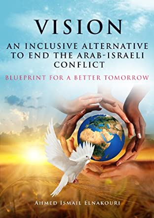 Vision - An Inclusive Alternative to End the Arab-Israeli Conflict
