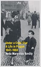 Under a Cruel Star: A Life in Prague 1941-1968 by Heda Margolius Kovaly (1989-10-01) Paperback